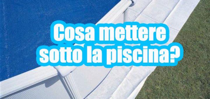 Cosa mettere sotto una piscina fuori terra basamenti consigli dorydory blog - Cosa mettere sotto piscina fuori terra ...